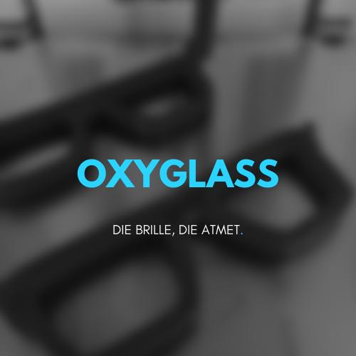 Hier geht es zu unserem Projekt OXYGLASS (folgt in Kürze)